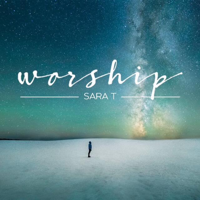 Worship by Sara T