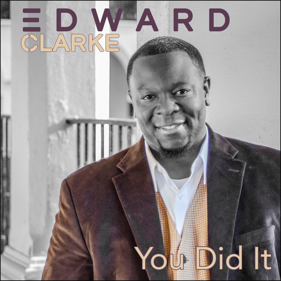 Edward Clarke – You Did It