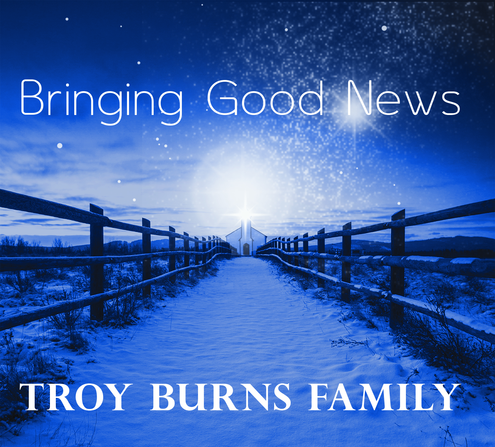 Bringing Good News – Troy Burns Family