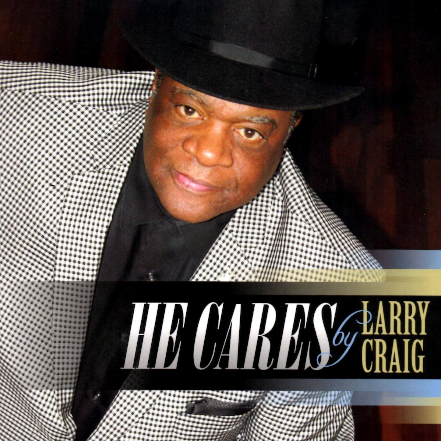 He Cares – Larry Craig