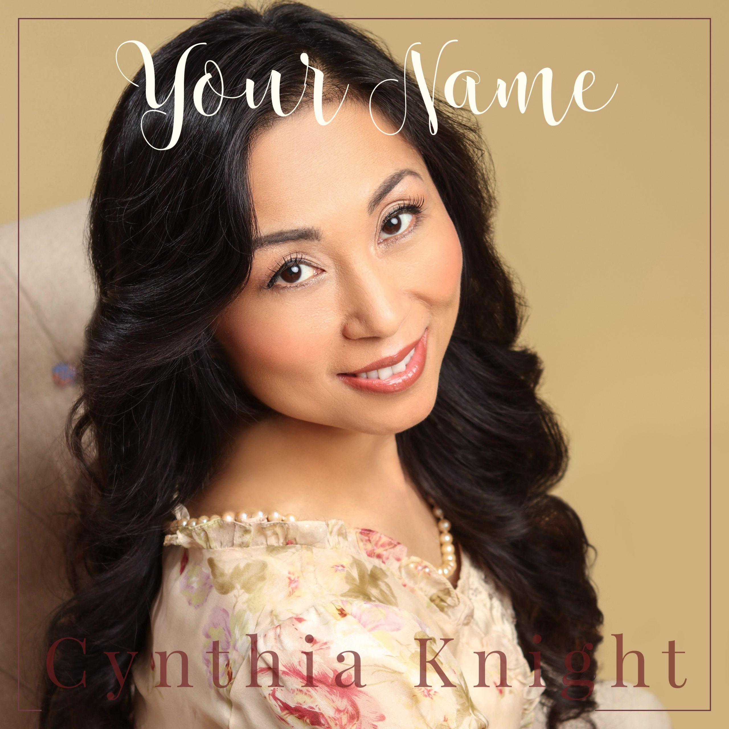 Your Name (single) – Cynthia Knight